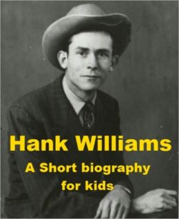 Hank Williams - A Short Biography for Kids