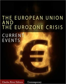 Current Events: The European Union and the Eurozone Crisis