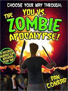 Choose Your Way Through: You Vs. The Zombie Apocalypse