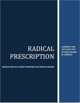 Radical Prescription: Restructuring the Cost Basis of American Healthcare