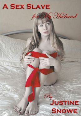 A Sex Slave for My Husband (M/f Domination and Spanking Erotica)