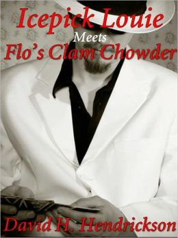 Icepick Louie Meets Flo's Clam Chowder