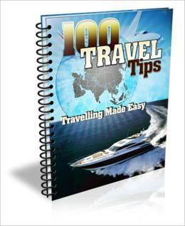 Make Travel More Organized And Less Stressful - 100 Travel Tips