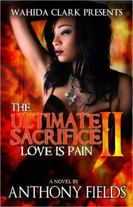 The Ultimate Sacrifice II: Love is Pain