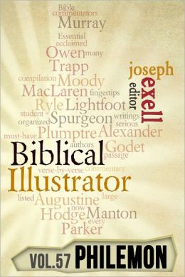 The Biblical Illustrator - Vol. 57 - Pastoral Commentary on Philemon