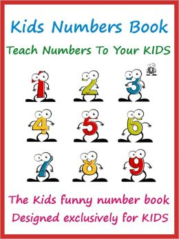 Kids Preschool Numbers Book : Teach Numbers To Your Kids With Funny Numbers