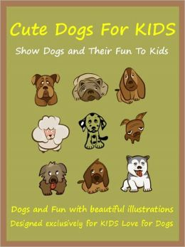 Kids Cute Dogs : The Cute Dog Book For Kids
