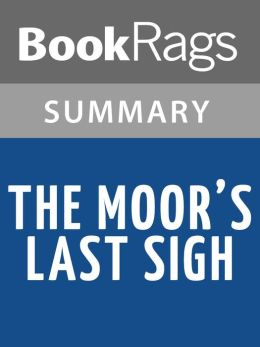 The Moor's Last Sigh by Salman Rushdie l Summary & Study Guide