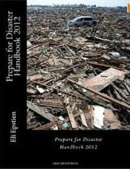 Prepare for Disaster Handbook 2012