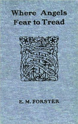 Where Angels Fear to Tread: A Fiction/Literature Classic By E.M. Forster! AAA+++
