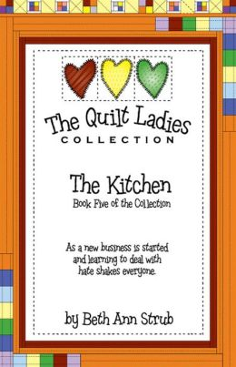 The Quilt Ladies Book 5 The Kitchen