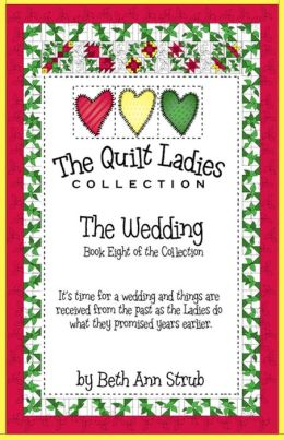 The Quilt Ladies Book 8 The Wedding