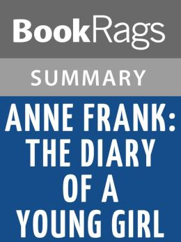 Anne Frank: The Diary of a Young Girl by Anne Frank; translated by B. M. Mooyaart-Doubleday Summary & Study Guide