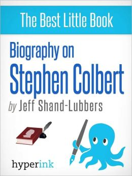 Biography of Stephen Colbert
