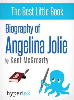 Biography of Angelina Jolie