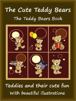 Kids Cute Teddy Bears : The Cute Teddy Bears