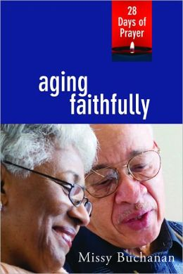 Aging Faithfully: 28 Days of Prayer