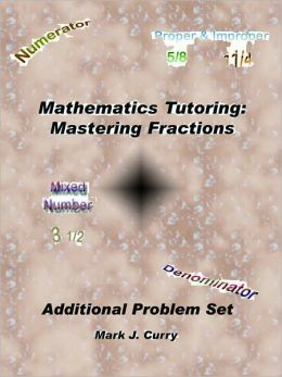 Mathematics Tutoring: Mastering Fractions Additional Problem Set