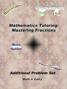 Mathematics Tutoring: Mastering Fractions Additional Problem Set