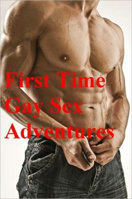 First Time Gay Sex Adventures: Erotic Coming of Age Sex Stories of Willy and His Friends in the Gay Underworld - (Gay Erotica Romance) Now Uncensored Bestselling Gay Erotic Fiction NOOK edition) Gay Erotic Fiction Stories (NOOKbook) Uncensored (18+)