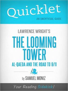 Quicklet on Lawrence Wright's The Looming Tower: Al-Qaeda and the Road to 9-11