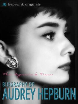 Biography of Audrey Hepburn