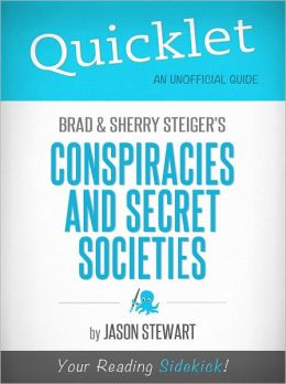 Quicklet on Brad Steiger, Sherry Steiger's Conspiracies and Secret Societies (Cliffsnotes-Like Book Summary & Commentary)