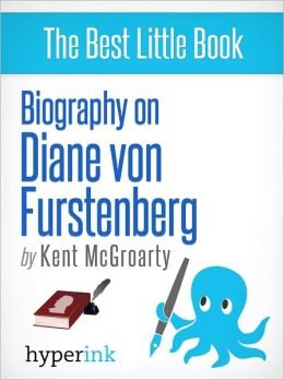 Biography of Diane von Furstenberg