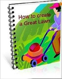 How to Create a Great Lawn