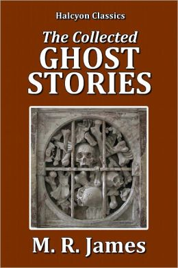 The Collected Ghost Stories of M.R. James