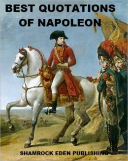 Best Quotations of Napoleon