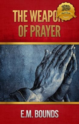 The Weapon of Prayer - Enhanced