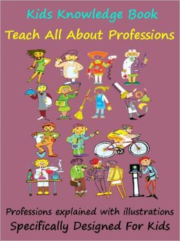 Kids Knowledge Book Professions : Teach Kids About Different Professions