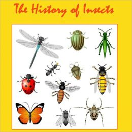 The History of Insects (Illustrated)