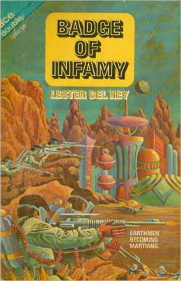 Badge of Infamy: A Science Fiction, Post-1930 Classic By Lester Del Rey! AAA+++