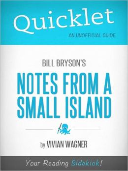 Quicklet on Bill Bryson's Notes From a Small Island (Cliffsnotes-Like Book Summary & Commentary)