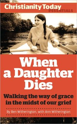 When a Daughter Dies: Walking the way of grace in the midst of our grief