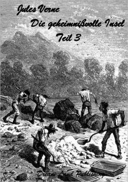 Jules Verne - Die geheimnissvolle Insel - Teil 3 (deutsche Ausgabe - German Edition)