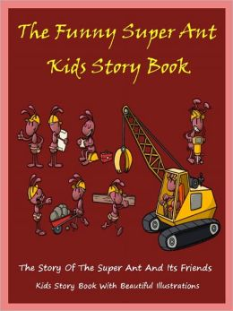 Kids Story Book Super Ant : The Funny Super Ant