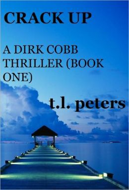 Crack Up, A Dirk Cobb Thriller (Book One)