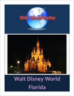 Kids Travel Today: Walt Disney World