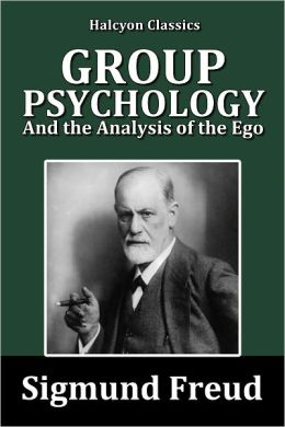 Group Psychology and the Analysis of the Ego by Sigmund Freud