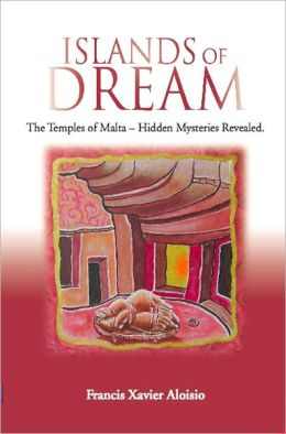 ISLANDS OF DREAM: The Temples of Malta - Hidden Mysteries Revealed