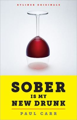 Sober Is My New Drunk: 850 Days (and Counting) without Booze or AA. A Comedy in Twelve Steps.