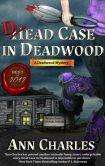 Book Cover Image. Title: Dead Case in Deadwood, Author: Ann Charles