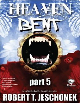 Heaven Bent, Part 5