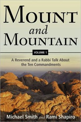 Mount and Mountain, Volume One: A Reverend and a Rabbi Talk about the Ten Commandments