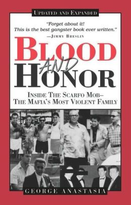 Blood and Honor: Inside the Scarfo Mob, the Mafia's Most Violent Family