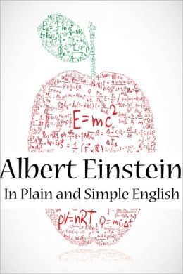 Albert Einstein In Plain and Simple English