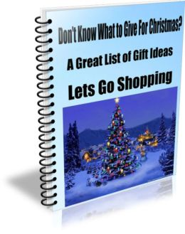 Don't Know What to Give For Christmas? A Great List Of Gift Ideas-Lets Go Shopping